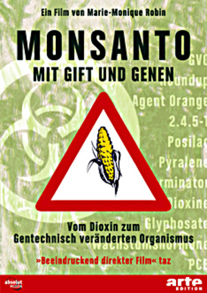 Монсанто. Этот концерн изменяет мир: например в Канаде уже нет свободного от генной техники рапса. «Контролируйте семена, контролируйте пищевые продукты. Это более действенно, чем бомбы», - говорит по поводу Монсанто индийская участница движения за охрану окружающей среды, награжденная альтернативной Нобелевской премией, Вандана Шива. В настоящее время 90% высаживаемых во всем мире семян генетически модифицированных растений происходят из американских химических концернов. Монсанто обладает патентами на эти растения и в договорах запрещает своим клиентам использовать семена собственного урожая. Монсанто скупил 50 предприятий по производству семян во всем мире. Сотрудники Монсанто очевидно делают хорошую карьеру: некоторые из них получили влиятельные посты в американском государственном учреждении по охране пищевых продуктов и окружающей среды. Химический гигант производит PCB (органический природный яд), диоксин, пестициды, гербициды и гормоны роста. Монсанто является источником множества скандалов, связанных с человеческими страданиями и сфальсифицированными данными о продуктах. Фильм французской журналистки Мари Моник Робин «Монсанто - с ядом и генами» - не для приятного просмотра. После него трудно не остаться разозленным
