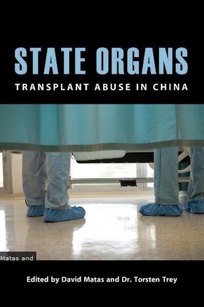 Обложка книги «Государственные органы: насилие при трансплантациях в Китае», написанной под редакцией Дэвида Мэйтаса и доктора Торстена Трея. Фото с сайта theepochtimes.com
