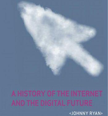 Обложка книги Джонни Района «История Интернета и Цифровое будущее». Фото: Jonny RYAN